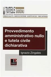 Provvedimento amministrativo nullo e tutela civile dichiarativa