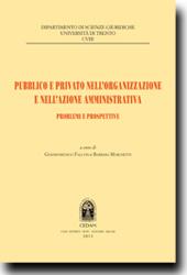 Pubblico e privato nell'organizzazione e nell'azione amministrativa