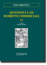 Questioni e casi di diritto commerciale - Vol. III