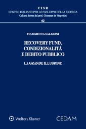 Recovery fund, condizionalità e debito pubblico. La grande illusione