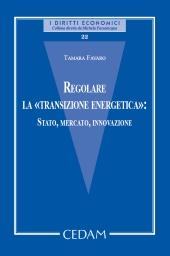 Regolare la «transizione energetica»: Stato, Mercato, Innovazione