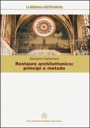 Restauro architettonico: principi e metodo