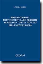 Rintracciabilita' ed etichettatura dei prodotti agroalimentari nel mercato dell'unione europea