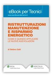 Ristrutturazioni, manutenzione e risparmio energetico. Come e quando applicare le nuove agevolazioni