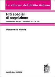 Riti speciali di cognizione. Commentario al d.lgs. 1° settembre 2011, n.150