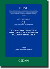 Scienza e processo penale: linee guida per l'acquisizione della prova scientifica