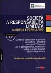 Società a responsabilità limitata. Manuale e formulario. Con CD-ROM