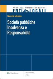Società pubbliche. Insolvenza e Responsabilità