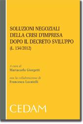 Soluzioni negoziali della crisi d'impresa dopo il decreto sviluppo ( L.134/2012)