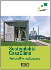 Sostenibilità CasaClima. Protocolli e realizzazioni