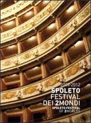 Spoleto. Festival dei 2mondi. 2008-2012. Ediz. italiana e inglese