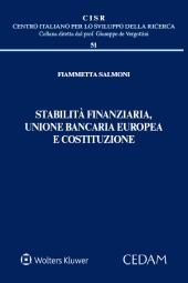 Stabilità finanziaria, unione bancaria europea e costituzione