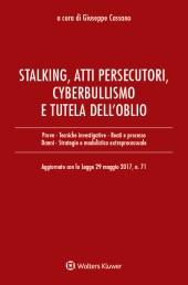 Stalking, atti persecutori, cyberbullismo e tutela dell'oblio