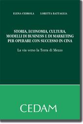 Storia,economia,cultura,modelli di business e di marketing per operare con successo in cina