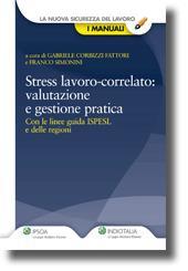 Stress lavoro-correlato: valutazione e gestione pratica