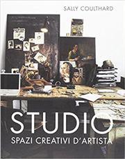 Studio. Spazi creativi d'artista