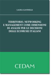 Territorio, networking e management come dimensioni di analisi per le decisioni degli ecomusei italiani