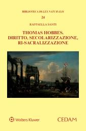 Thomas Hobbes. Diritto, secolarizzazione, ri-sacralizzazione