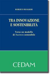 Tra innovazione e sostenibilita'.Verso un modello di business sostenibile