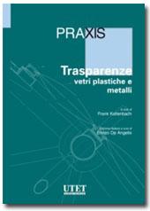 Trasparenze - Vetri Plastiche e Metalli