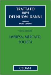 Trattato breve dei nuovi danni - Vol. II: Impresa, Mercato, Società