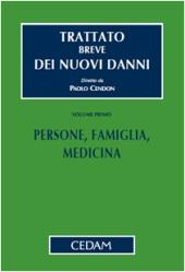Trattato breve dei nuovi danni - Vol. I: Persone, Famiglia, Medicina