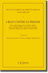 Trattato breve di Diritto Penale - Parte speciale - Vol. I: I reati contro le persone