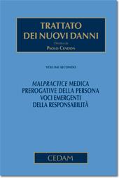 Trattato dei nuovi danni. Volume II: Malpractice medica. Prerogative della persona.Voci emergenti della responsabilità
