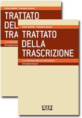 Trattato della Trascrizione. Vol. II: La trascrizione delle domande giudiziali. Vol. III: Formalità e procedimento. Trascrizione mobiliare. Pubblicità. Intavolazione