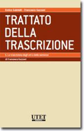 Trattato della Trascrizione - Vol. I: La trascrizione degli atti e delle sentenze