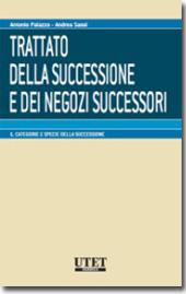 Trattato della successione e dei negozi successori - Vol. I: Categorie e specie della successione