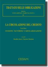 Trattato delle Obbligazioni. Vol. IV La circolazione del credito - Tomo I - Cessione - 'Factoring' - Cartolarizzazione