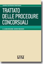 Trattato delle Procedure Concorsuali - Vol. II: Le azioni revocatorie. I rapporti preesistenti