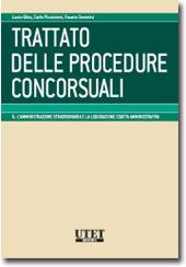 Trattato delle Procedure Concorsuali - Vol. V: L'amministrazione straordinaria e la liquidazione coatta amministrativa