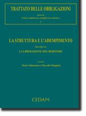 Trattato delle obbligazioni - Vol. I: La struttura e l'adempimento - Tomo V: La liberazione del debitore