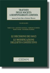 Trattato delle società a responsabilità limitata - Vol. IV: Le decisioni dei soci. Le modificazioni dell'atto costitutivo