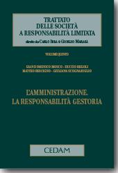 Trattato delle società a responsabilità limitata - Vol. V: L'amministrazione. La responsabilità gestoria