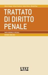 Trattato di Diritto Penale - Parte Generale e Speciale - Riforme 2008-2015
