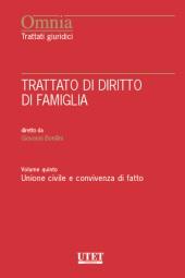 Trattato di Diritto di Famiglia - Vol. V: Unione civile e convivenza di fatto