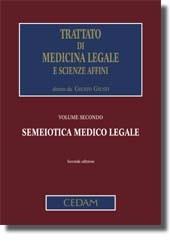Trattato di Medicina Legale e scienze affini - Vol. II: Semeiotica medico legale