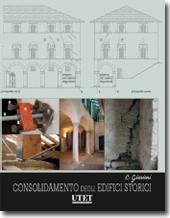 Trattato di Restauro Architettonico - Consolidamento degli edifici storici