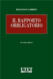Trattato di diritto civile - Le Obbligazioni - Vol. I: Il rapporto obbligatorio