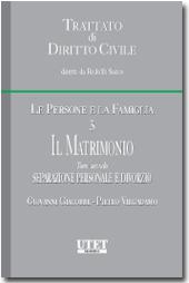 Trattato di diritto civile - Le persone e la famiglia. Vol. III: Il Matrimonio. Tomo II: Separazione personale e divorzio
