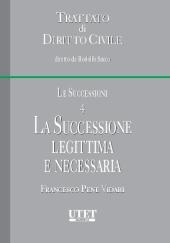 Trattato di diritto civile - Le successioni. Vol. IV: La successione legittima e necessaria