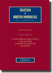 Trattato di diritto commerciale - Vol. XI, Tomo I: Il concordato preventivo e gli accordi di ristrutturazione dei debiti
