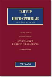 Trattato di diritto commerciale - Vol. X: L'assicurazione: l'impresa e il contratto.