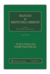 Trattato di diritto dell'ambiente - Vol. III - Tutele parallele. Norme processuali.