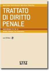 Trattato di diritto penale - Parte speciale - MATERIALI: Vol. VII-VIII-IX