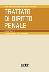 Trattato di diritto penale - Parte speciale Vol. III: Delitti contro l'Amministrazione della giustizia - Materiali giurisprudenziali