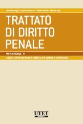 Trattato di diritto penale - Parte speciale Vol. IV: I delitti contro l'incolumità pubblica e in materia di stupefacenti